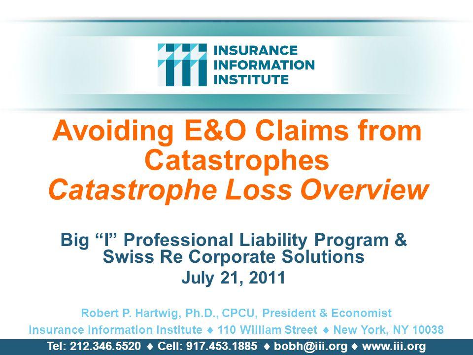 IIAA CAT Webinar | Property & Business Interruption Legal notice ©2011 Swiss Re and IIABA.