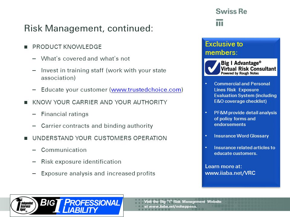 "IIAA CAT Webinar | Property & Business Interruption Visit the Big "" I "" Risk Management Website at www.iiaba.net/eohappens. Risk Management, continued"