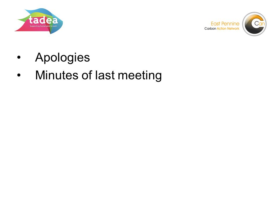 Apologies Minutes of last meeting