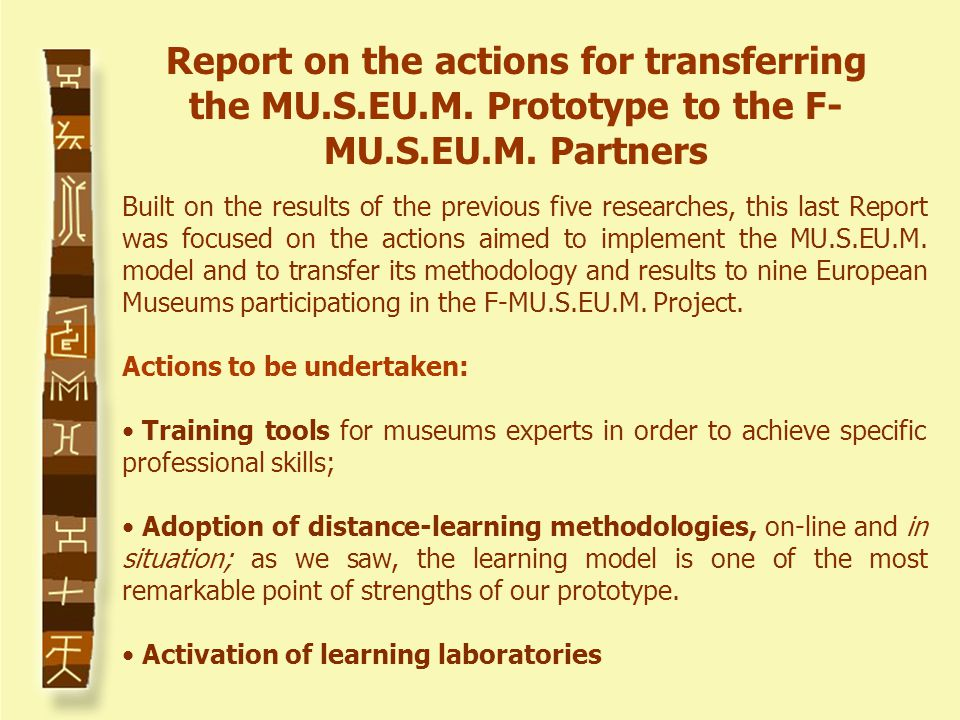 Built on the results of the previous five researches, this last Report was focused on the actions aimed to implement the MU.S.EU.M.