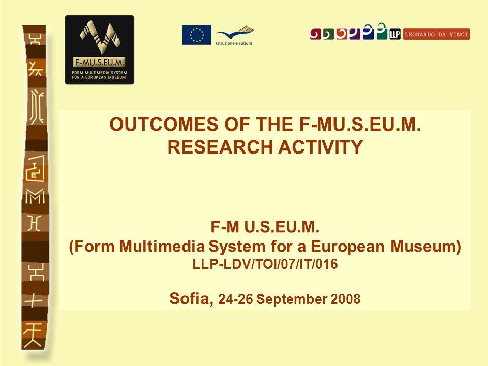 OUTCOMES OF THE F-MU.S.EU.M. RESEARCH ACTIVITY F-M U.S.EU.M.