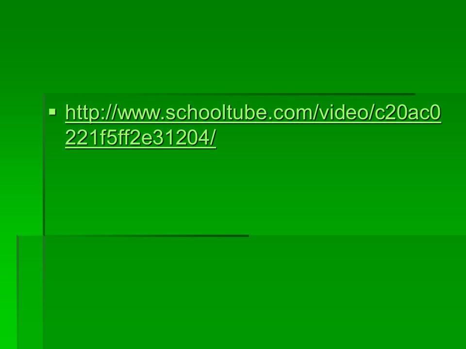  http://www.schooltube.com/video/c20ac0 221f5ff2e31204/ http://www.schooltube.com/video/c20ac0 221f5ff2e31204/ http://www.schooltube.com/video/c20ac0