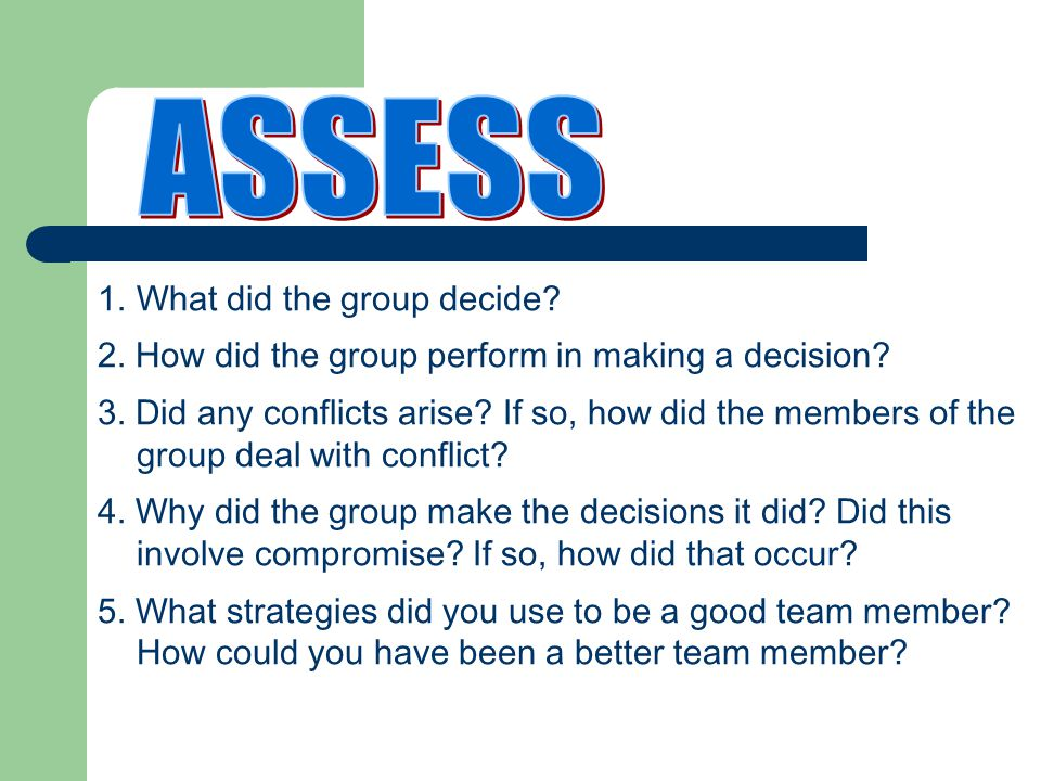 1.What did the group decide. 2. How did the group perform in making a decision.