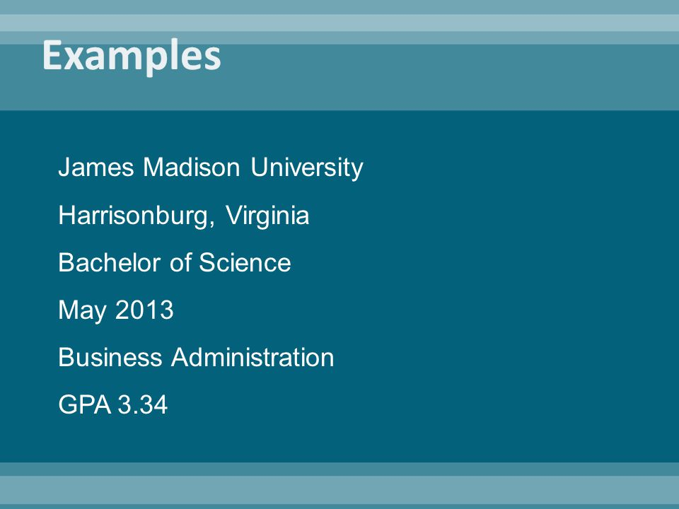 James Madison University Harrisonburg, Virginia Bachelor of Science May 2013 Business Administration GPA 3.34
