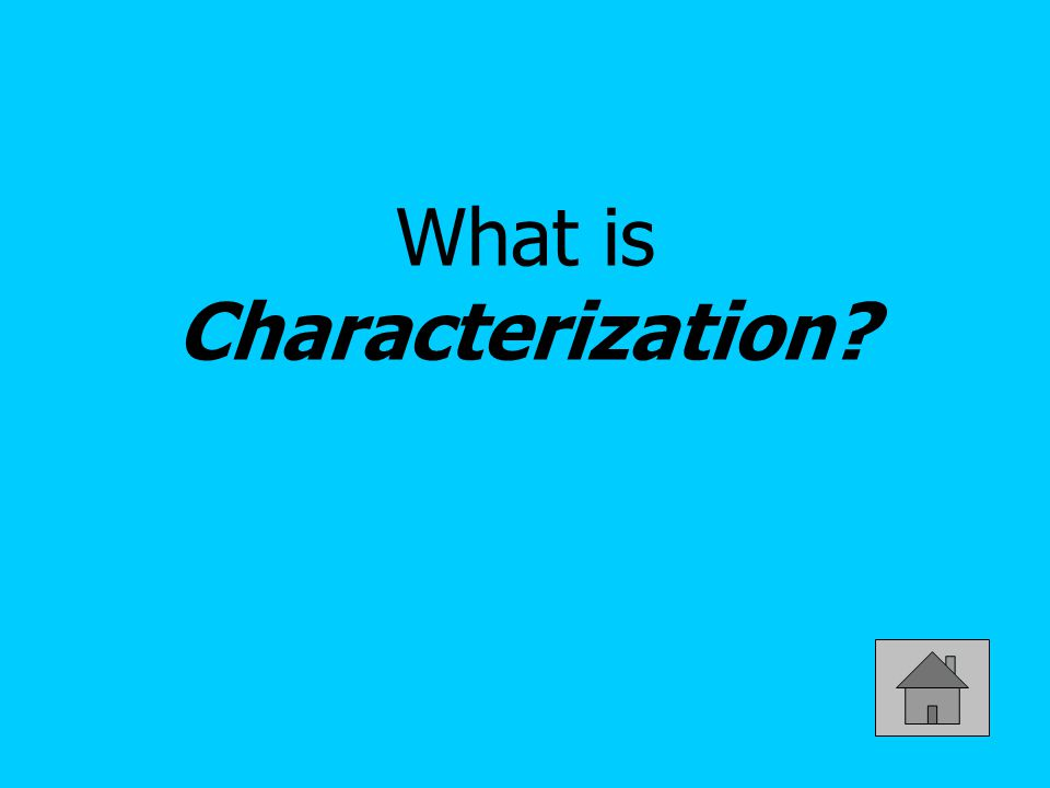 The methods a writer uses to develop characters; for example through descriptions, actions, and dialogue