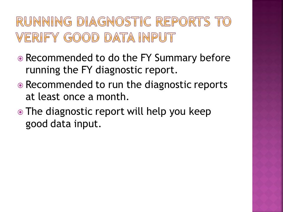  The Fiscal Year Diagnostic reports helps you locate errors  When you click on one of the areas, it will bring up a list of students that you will need to open up individually and make the necessary corrections.