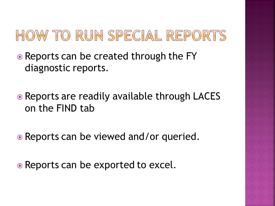  Reports can be created through the FY diagnostic reports.