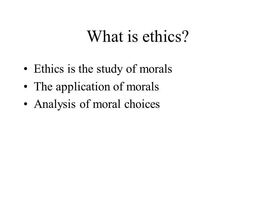 What is morality Conduct and motives Right and wrong Good and bad character
