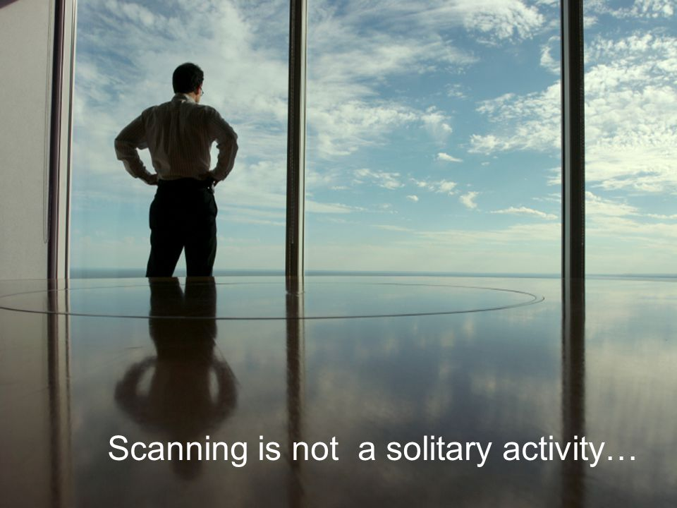 Scanning is not a solitary activity…