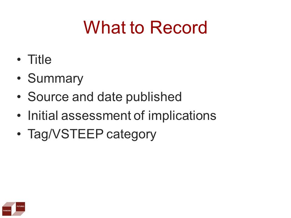 Title Summary Source and date published Initial assessment of implications Tag/VSTEEP category What to Record