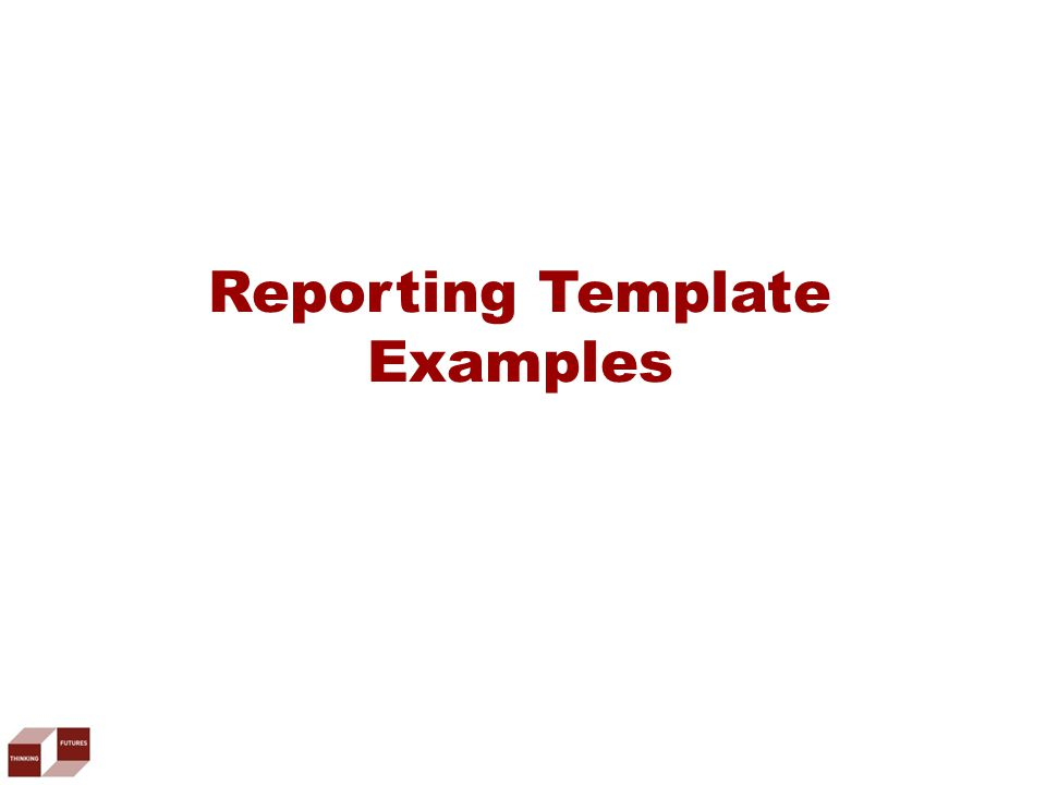 Reporting Template Examples