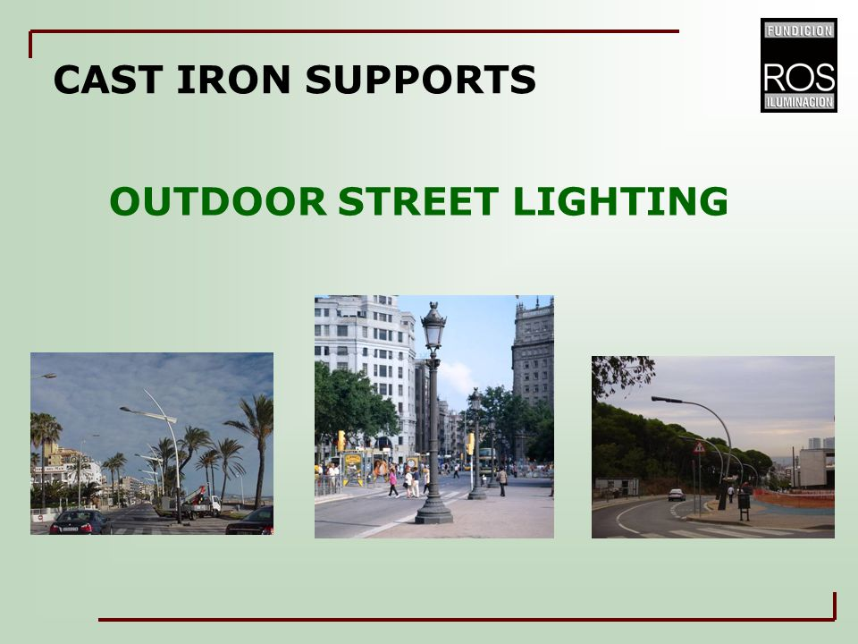 SUPPORTS OF CAST IRON TO OUTDOOR STREET LIGHTING 1.Classification: As per application As per materials 2.Manufacturing process: Previous research.