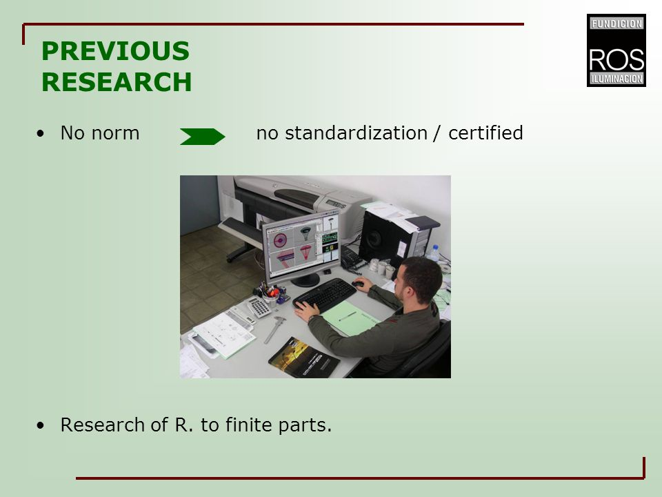No norm no standardization / certified Research of R. to finite parts. PREVIOUS RESEARCH