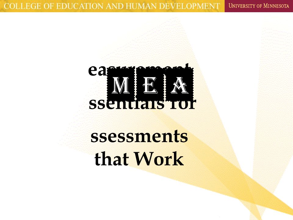 MEA easurement ssentials for ssessments that Work