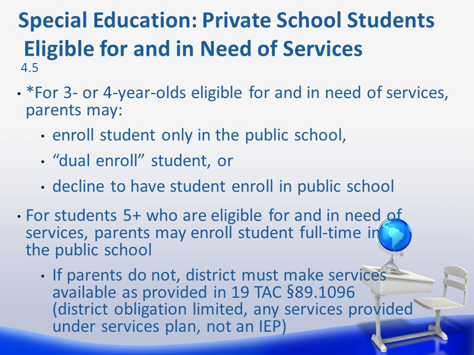 "*For 3- or 4-year-olds eligible for and in need of services, parents may: enroll student only in the public school, ""dual enroll"" student, or decline"