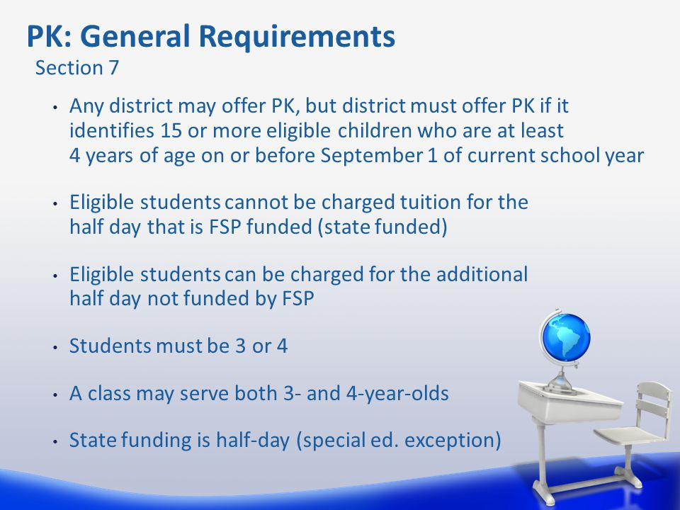 Any district may offer PK, but district must offer PK if it identifies 15 or more eligible children who are at least 4 years of age on or before Septe