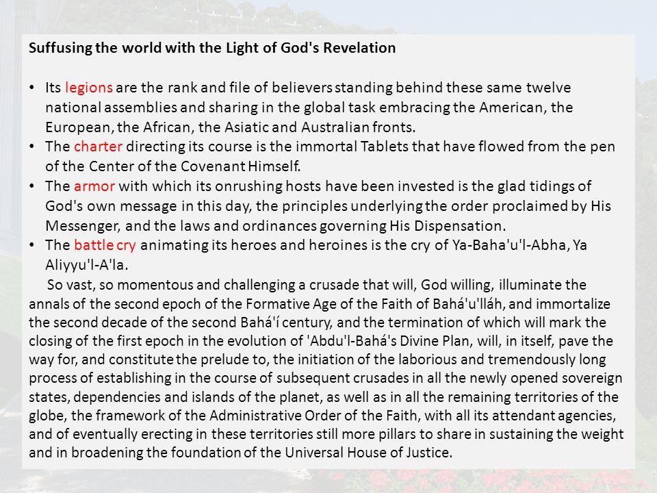 Suffusing the world with the Light of God's Revelation Its legions are the rank and file of believers standing behind these same twelve national assem