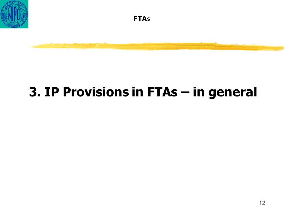 12 FTAs 3. IP Provisions in FTAs – in general