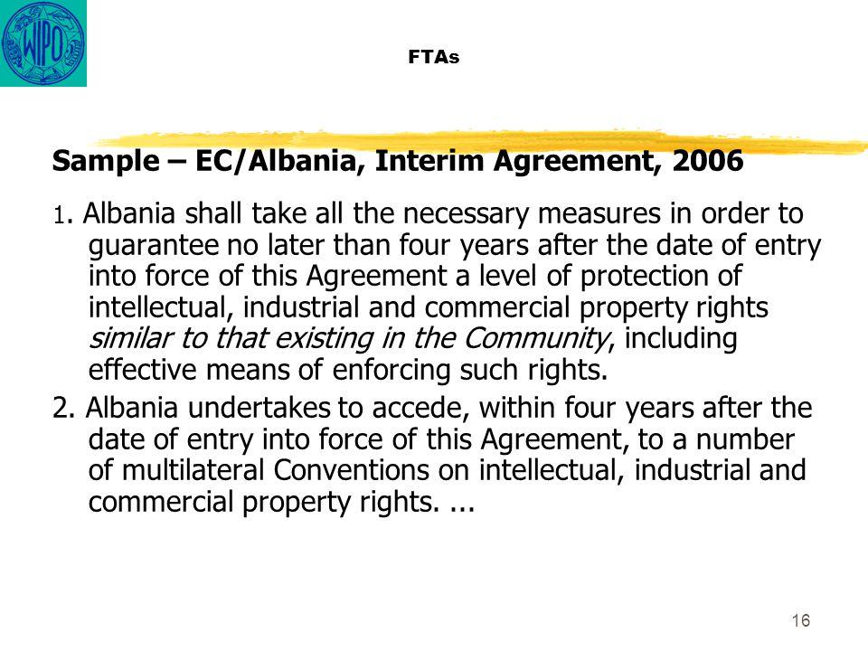 16 FTAs Sample – EC/Albania, Interim Agreement, 2006 1.