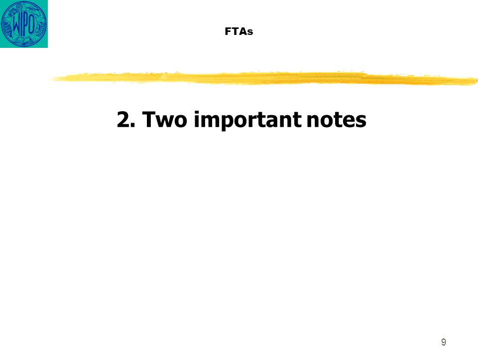 9 FTAs 2. Two important notes