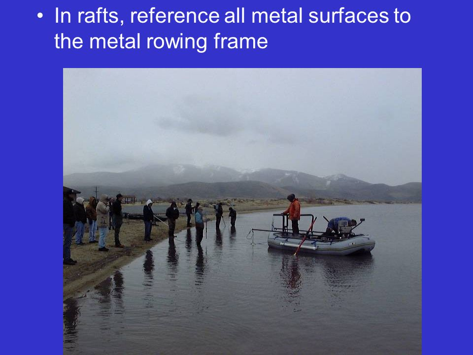 In rafts, reference all metal surfaces to the metal rowing frame