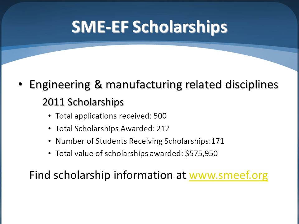 SME-EF Scholarships Engineering & manufacturing related disciplines Engineering & manufacturing related disciplines 2011 Scholarships Total applicatio