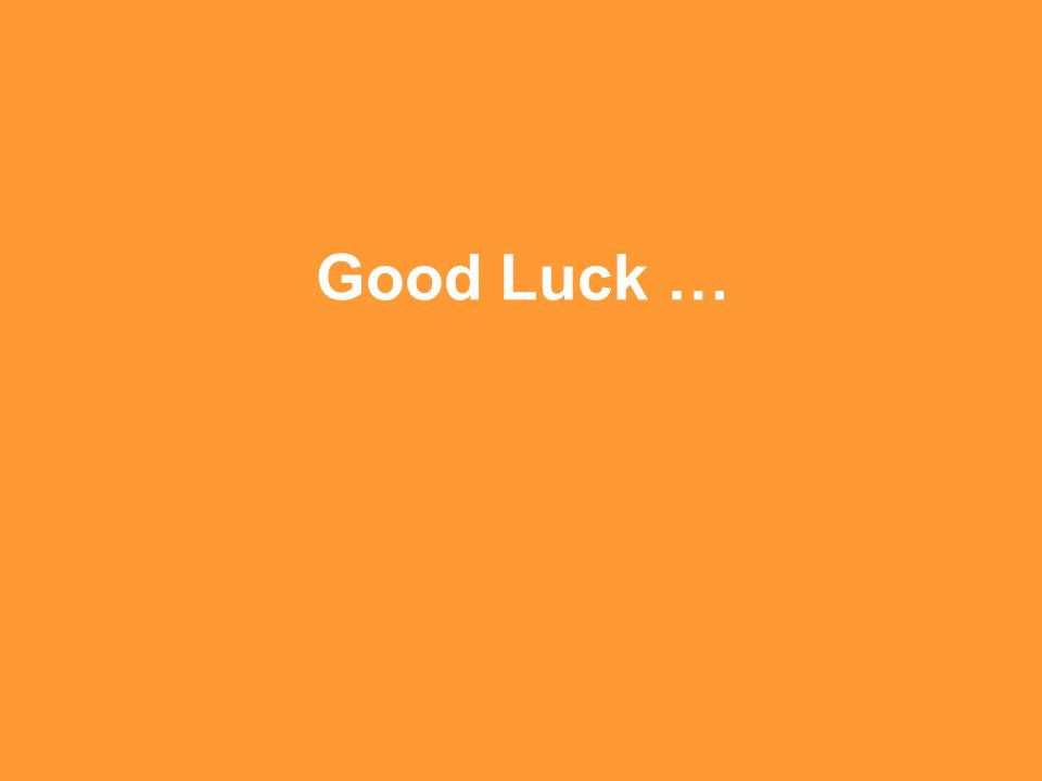 Good Luck …