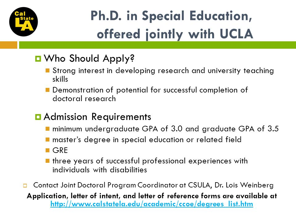 Ph.D. in Special Education, offered jointly with UCLA  Who Should Apply.