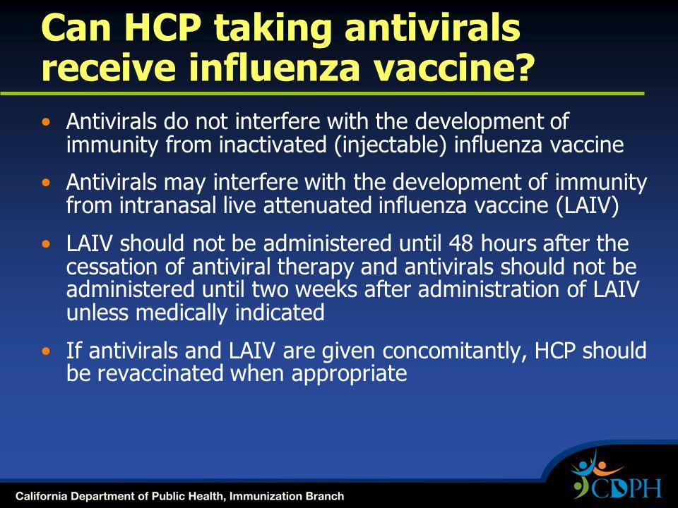 Can HCP taking antivirals receive influenza vaccine.