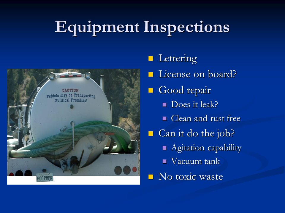 Equipment Inspections Lettering License on board. Good repair Does it leak.