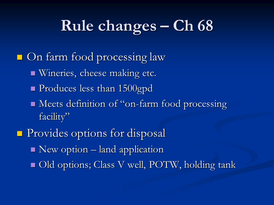 Rule changes – Ch 68 On farm food processing law On farm food processing law Wineries, cheese making etc.