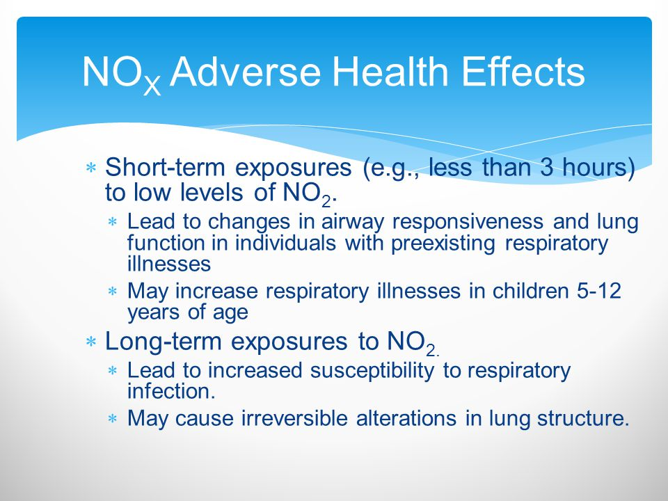  Short-term exposures (e.g., less than 3 hours) to low levels of NO 2.