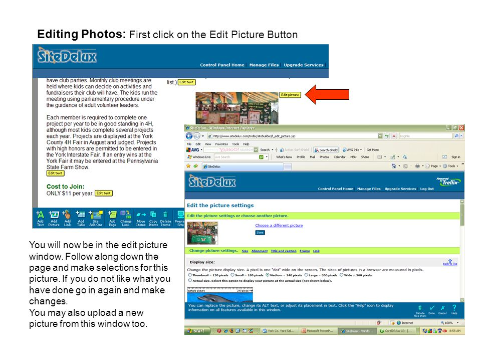 Editing Photos: First click on the Edit Picture Button You will now be in the edit picture window.