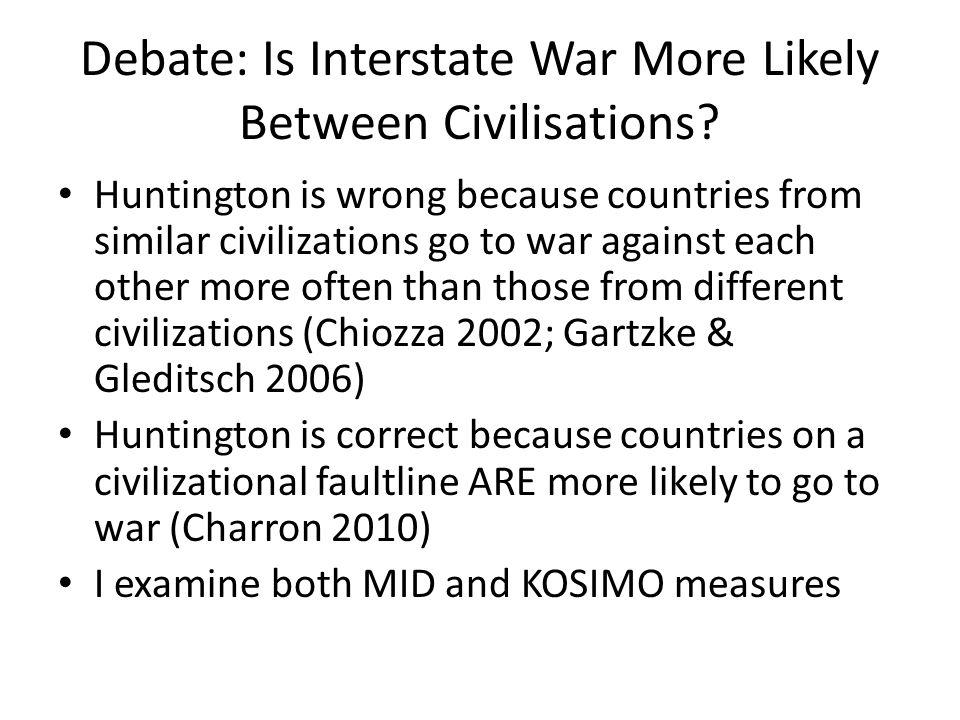 Debate: Is Interstate War More Likely Between Civilisations.