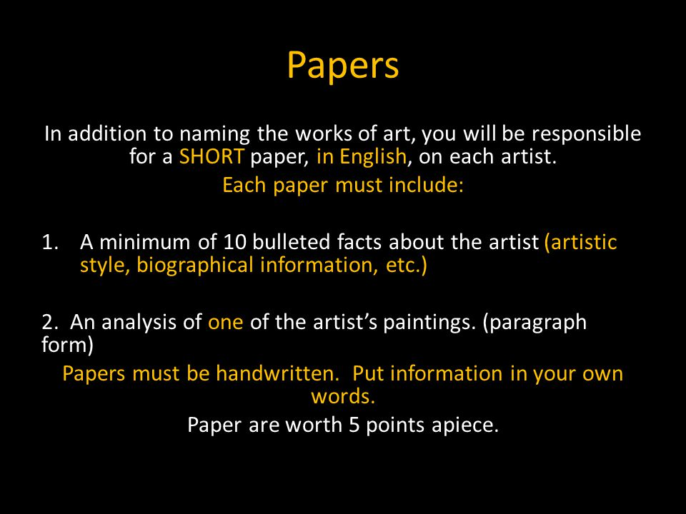 Papers In addition to naming the works of art, you will be responsible for a SHORT paper, in English, on each artist. Each paper must include: 1.A min