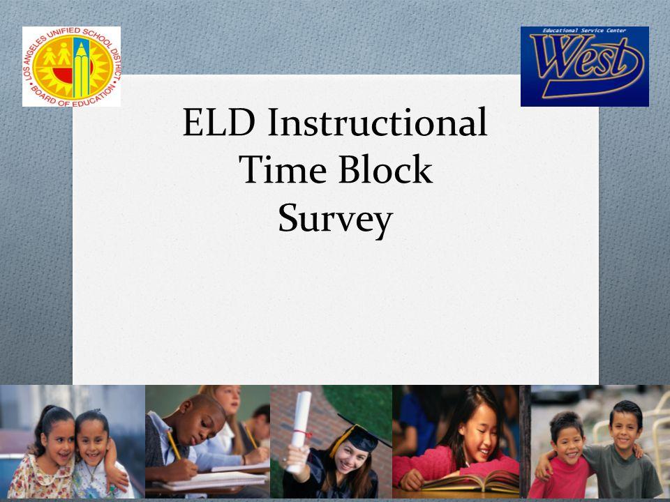 ELD Instructional Time Block Survey