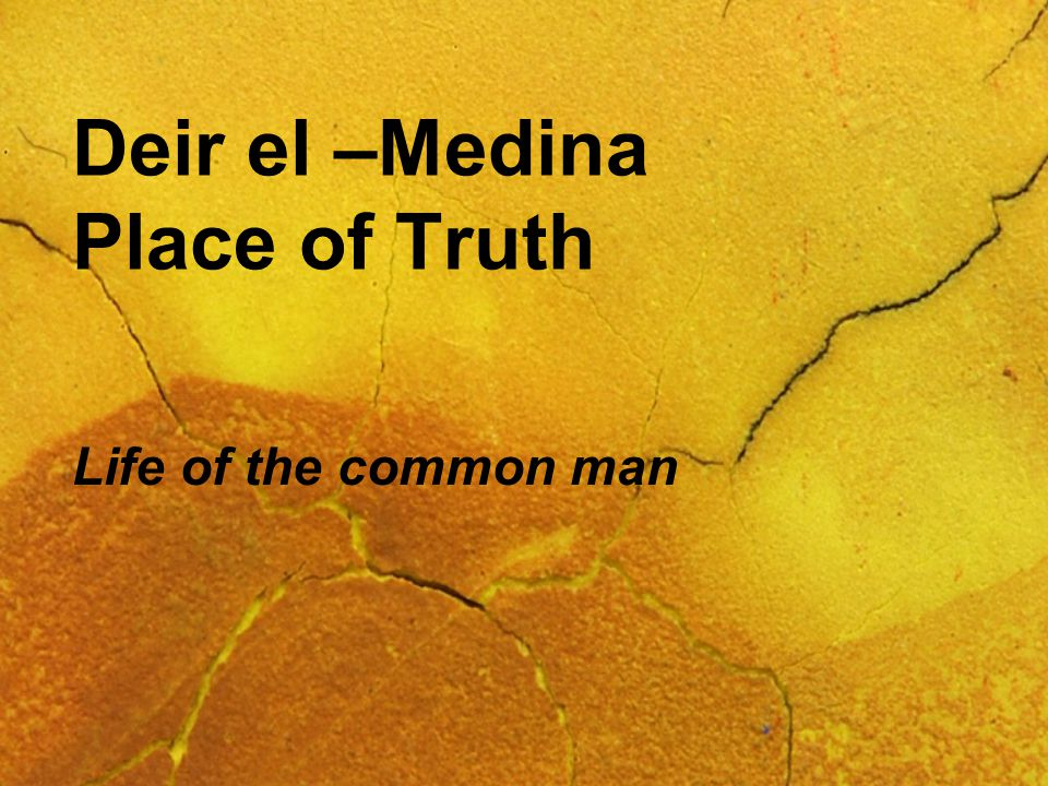 Deir el –Medina Place of Truth Life of the common man
