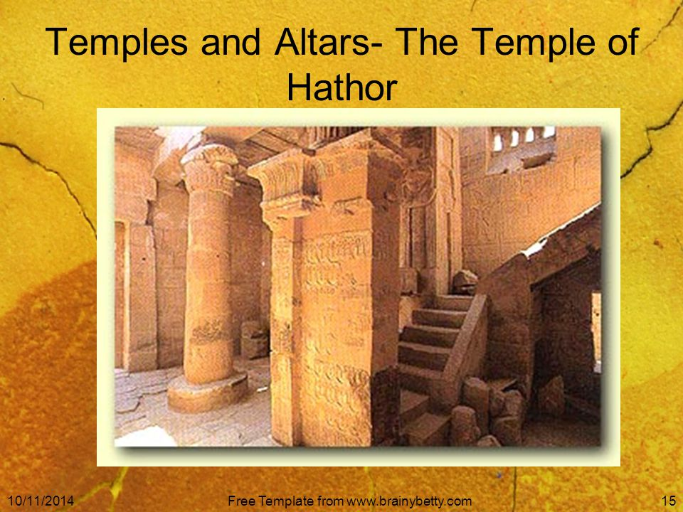 10/11/2014Free Template from www.brainybetty.com15 Temples and Altars- The Temple of Hathor
