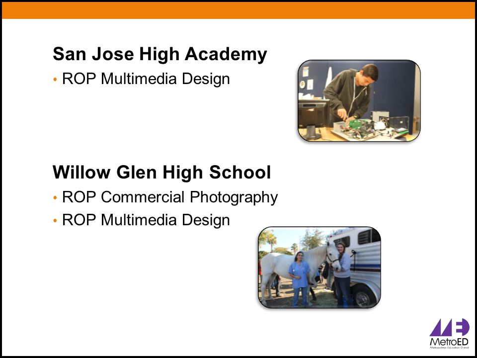 San Jose High Academy ROP Multimedia Design Willow Glen High School ROP Commercial Photography ROP Multimedia Design
