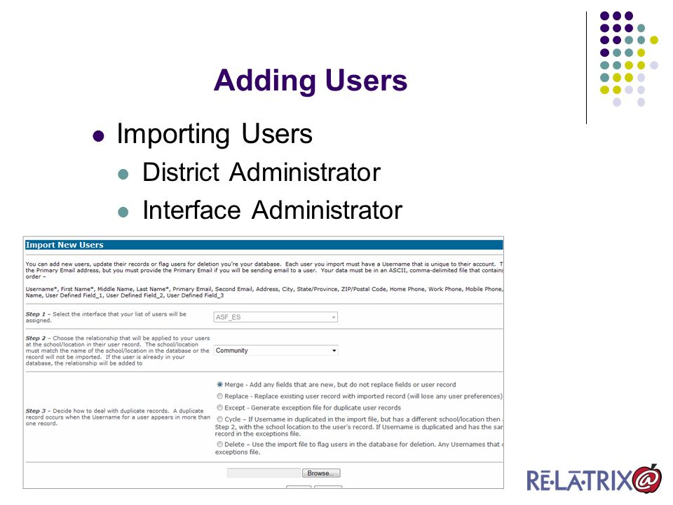 Importing groups Assign Users to groups Users must already have a record Adding Users ( Import Groups)