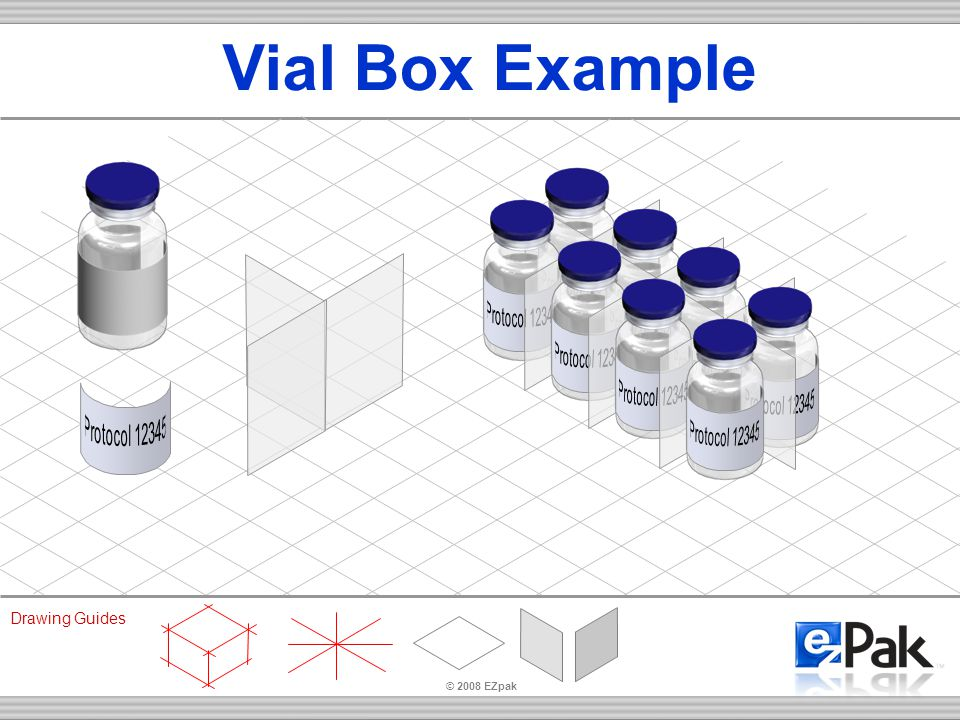 © 2008 EZpak Drawing Guides Vial Box Example