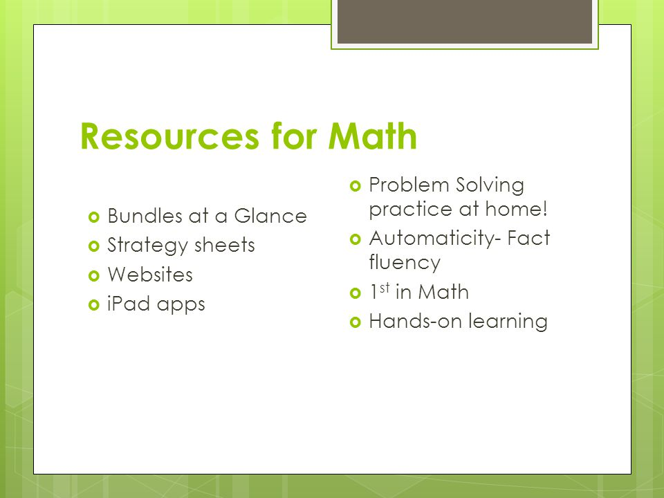 Resources for Math  Bundles at a Glance  Strategy sheets  Websites  iPad apps  Problem Solving practice at home.