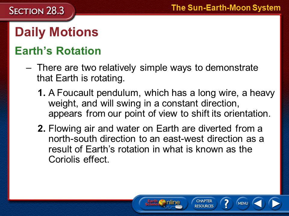Daily Motions The Sun rises in the east and sets in the west, as do the Moon, planets, and stars as a result of Earth's rotation. The Sun-Earth-Moon S