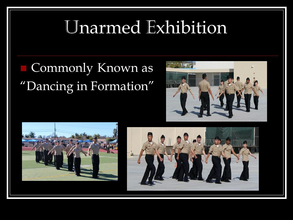 U narmed E xhibition Commonly Known as Dancing in Formation