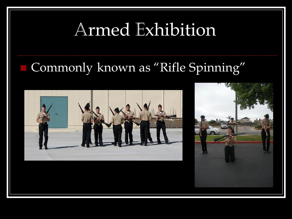 A rmed E xhibition Commonly known as Rifle Spinning