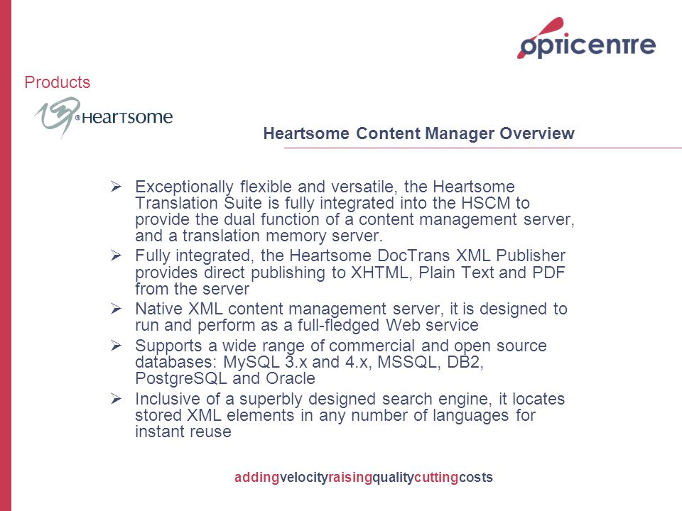 addingvelocityraisingqualitycuttingcosts  Exceptionally flexible and versatile, the Heartsome Translation Suite is fully integrated into the HSCM to