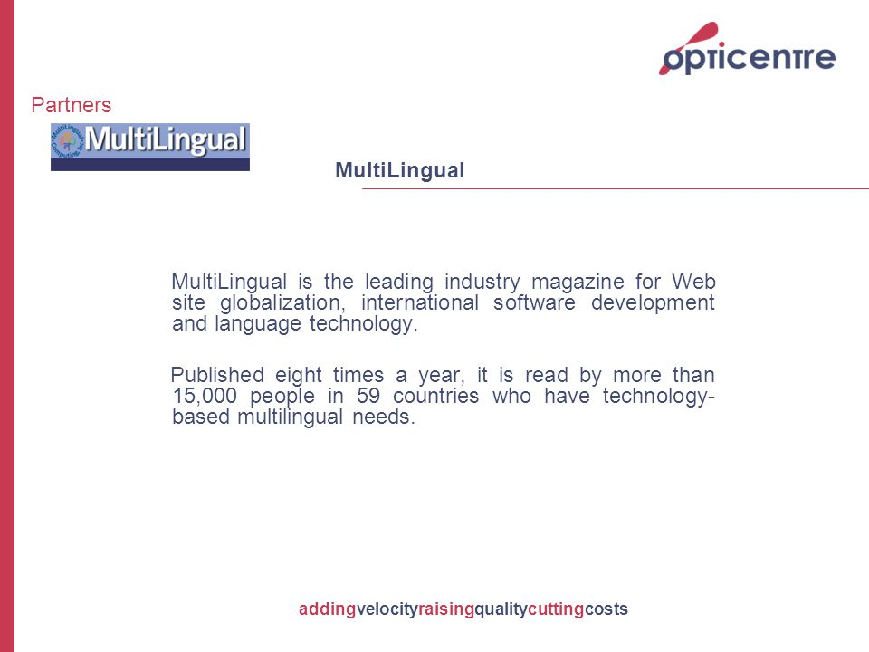 addingvelocityraisingqualitycuttingcosts MultiLingual is the leading industry magazine for Web site globalization, international software development