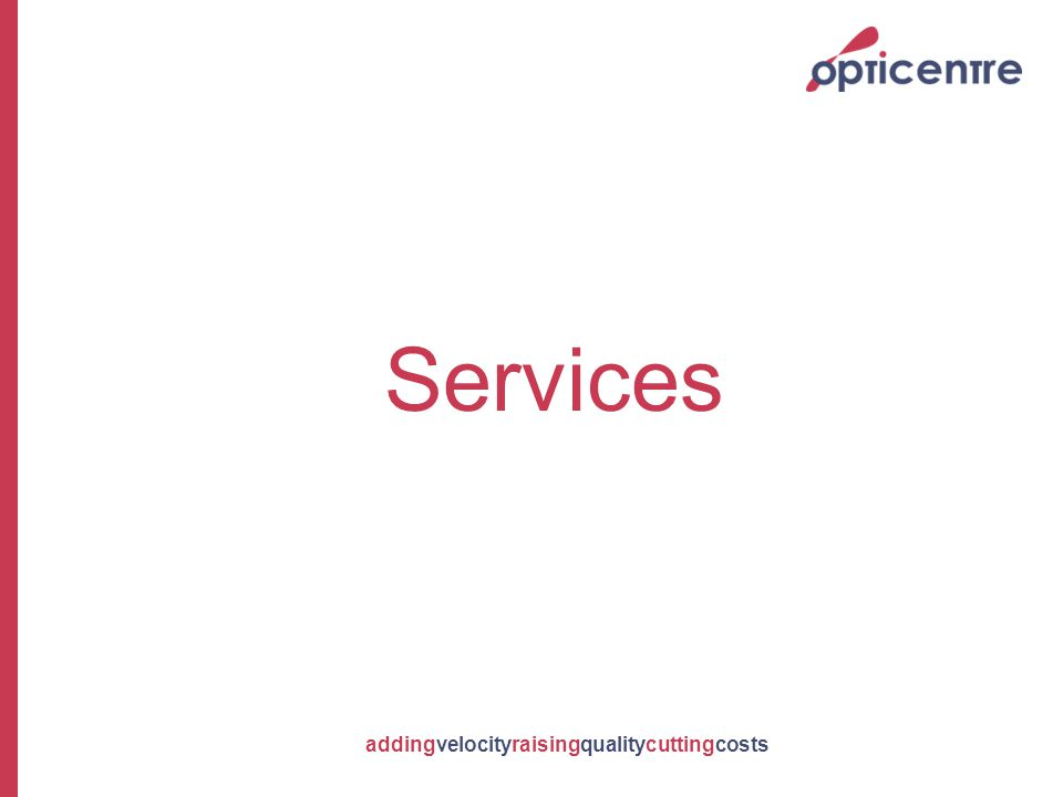 addingvelocityraisingqualitycuttingcosts Services