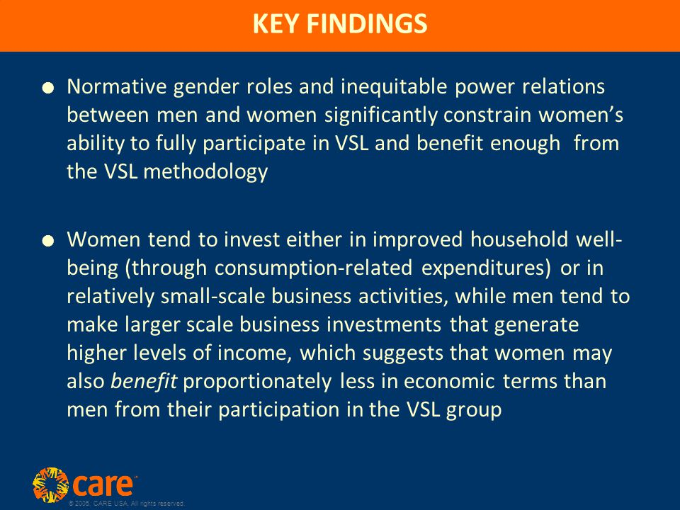 © 2005, CARE USA. All rights reserved. KEY FINDINGS  Normative gender roles and inequitable power relations between men and women significantly const