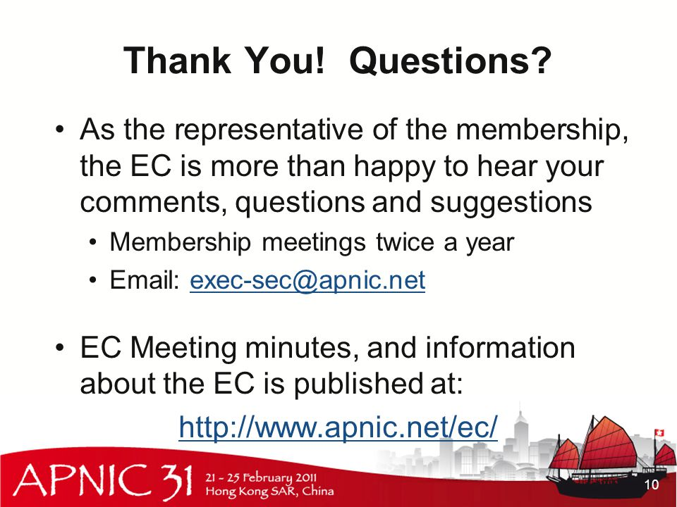 Thank You! Questions? As the representative of the membership, the EC is more than happy to hear your comments, questions and suggestions Membership m